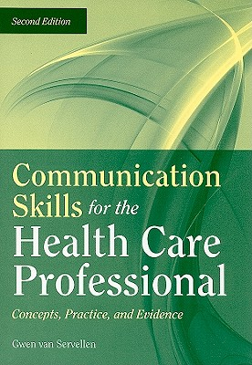 Communication Skills for the Health Professional By Van Servellen, Gwen